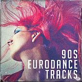 90S Eurodance Tracks by Various Artists