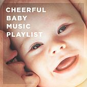 Cheerful Baby Music Playlist by Various Artists