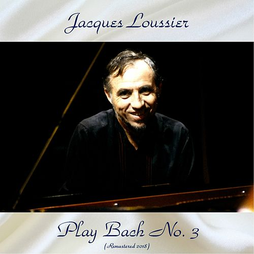 Play Bach Jazz Vol. 3 (Remastered 2018) by Jacques Loussier