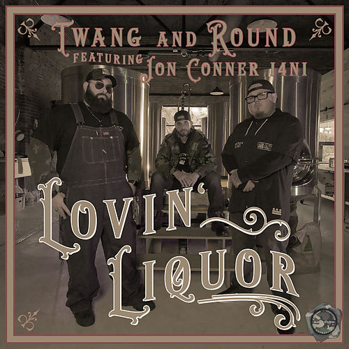 Lovin' Liquor by Twang and Round