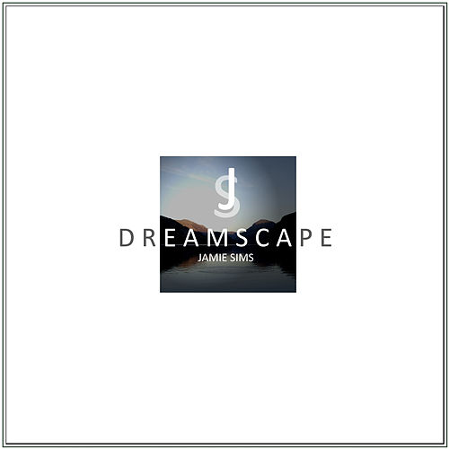 Dreamscape (The Very Best of Jamie Sims) by Jamie Sims