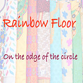 On the Edge of the Circle by Rainbow floor