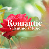 Romantic Valentine's Music by Various Artists