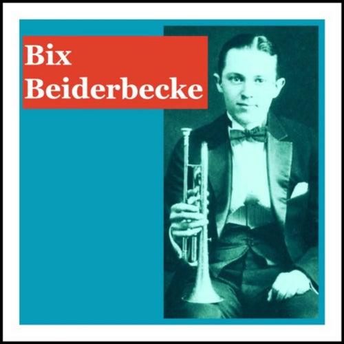 Bix Beiderbecke by Bix Beiderbecke