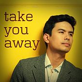 Take You Away by Christian Bautista