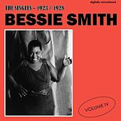 The Singles - 1923/1928, Vol. 4 (Digitally Remastered) by Bessie Smith