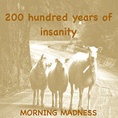 Morning Madness by 200 Years Of Insanity