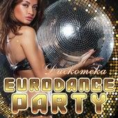 Дискотека Eurodance Party von Various Artists