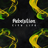 City Life di Rebelution