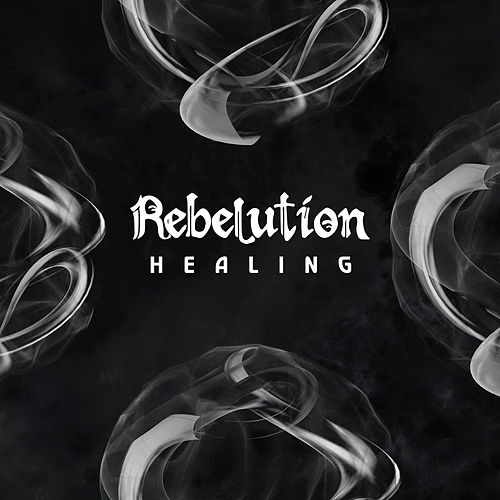 Healing by Rebelution
