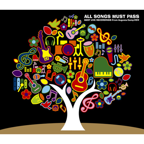 All Songs Must Pass -Best Live Recordings From Augusta Camp 2012- by Various Artists
