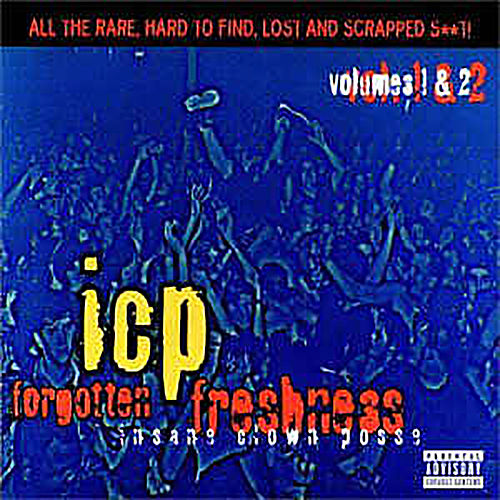 Forgotten Freshness Volumes 1 & 2 by Insane Clown Posse