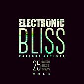 Electronic Bliss (25 Beautiful Relaxed Anthems), Vol. 4 by Various Artists