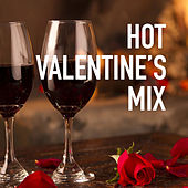 Hot Valentine's Mix by Various Artists