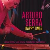 Happy Times by Arturo Serra