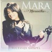 Sucessos Gospel de Mara Maravilha