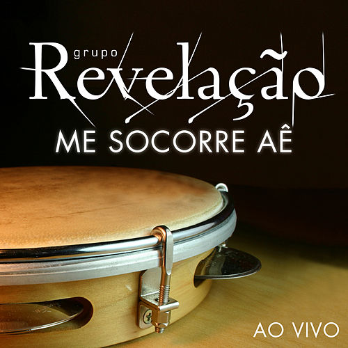Me Socorre Aê (Ao Vivo) by Grupo Revelação