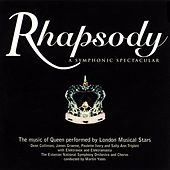 Rhapsody, a Symphonic Spectacular (The Music of Queen Performed by London Musical Stars) by Various Artists