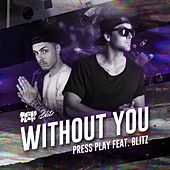 Without You (feat. Blitz) de Press Play