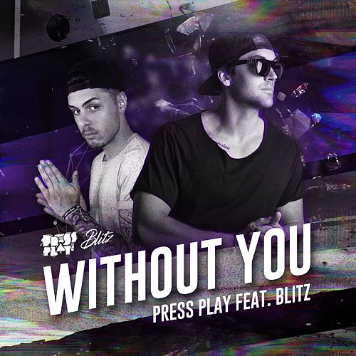 Without You (feat. Blitz) by Press Play