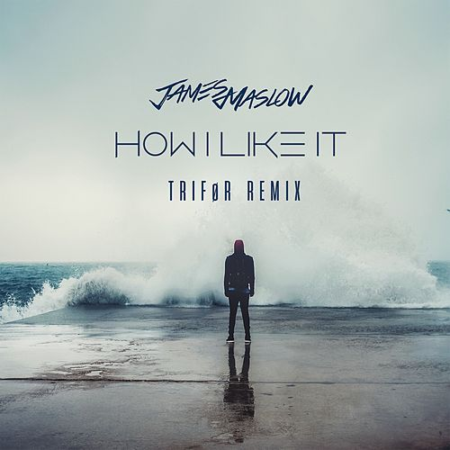 How I Like It (TRIFØR Remix) de James Maslow