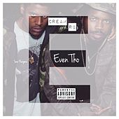 Even Tho (feat. RB) by Cream