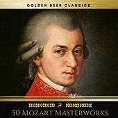 50 Mozart Masterworks You Have to Listen Before You Die (Golden Deer Classics) by Alfredo Kraus