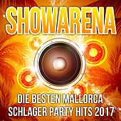 Showarena - Die besten Mallorca Schlager Party Hits 2017 de Various Artists