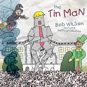 The Tin Man by Bob Wilson
