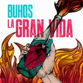 La Gran Vida by Buhos