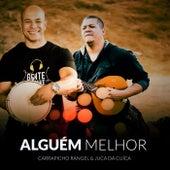 Alguém Melhor by Carrapicho Rangel and Juca da Cuíca