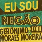 Eu Sou Negão de Moraes Moreira