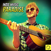 Indie Music Paradise by Various Artists