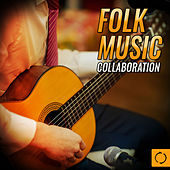 Folk Music Collaboration by Various Artists