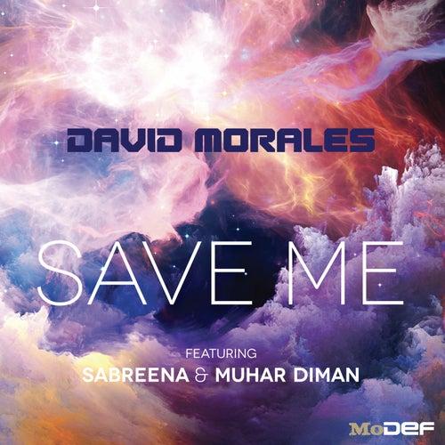 Save Me by David Morales