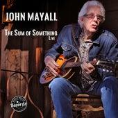 The Sum of Something (Live) von John Mayall