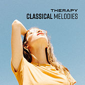Therapy Classical Melodies by Relaxing Sounds Guru