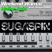 Native Acid by Weekend Warriaz