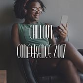 Chillout Conference 2017 by Various Artists