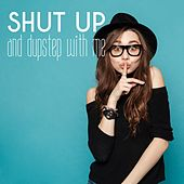 Shut up and Dupstep with Me de Various Artists