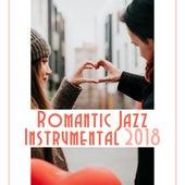 Romantic Jazz Instrumental 2018 by Chilled Jazz Masters