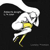 Lonely Woman by Roberta Brighi L.W. Sextet