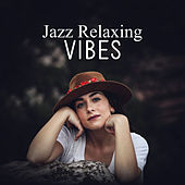 Jazz Relaxing Vibes by Light Jazz Academy