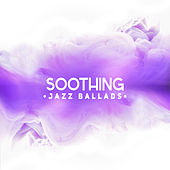 Soothing Jazz Ballads by Unspecified
