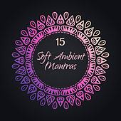 15 Soft Ambient Mantras by Reiki