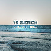 15 Beach Chillout Tunes von Chill Out