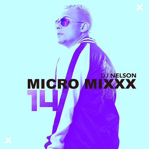 Micro Mixx, Vol. 14 de DJ Nelson