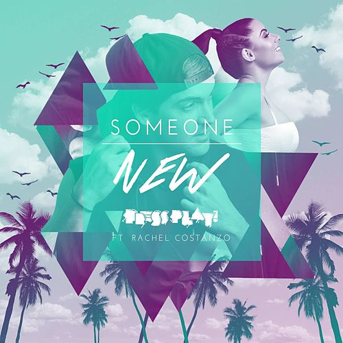 Someone New (feat. Rachel Costanzo) by Press Play