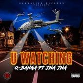 U Watching (feat. Jha Jha) by Q Banga