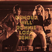 Rumour Mill (Remix) by Ronnie Loko